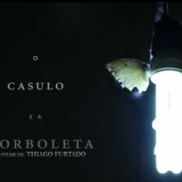 "Trailer ""O Casulo e a Borboleta""."